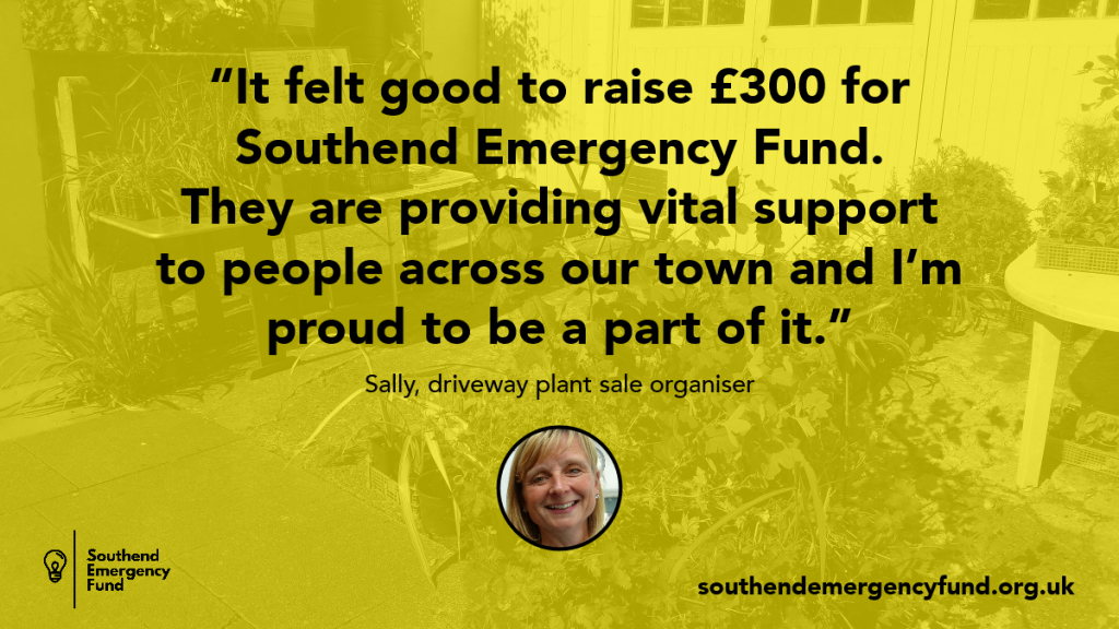 "Sally Willcock, who organised a garden plant sale, said, ""It felt good to raise £300 for Southend Emergency Fund. They are providing vital support to people across our town and i'm proud to be a part of it."""